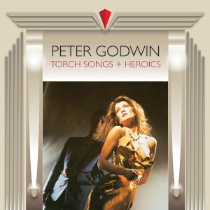 peter godwin - torch songs + heroics cover art