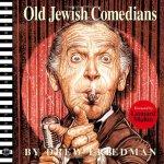 drew friedman - old jewish comedians