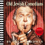 drew friedman - old jewish comedians