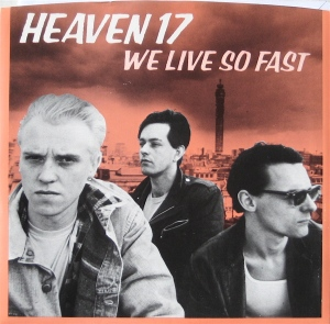 """heaven 17 we live so fast US 7"""" single cover"""