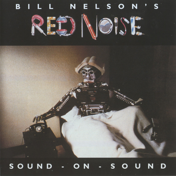 bill nelson's red noise sound on sound cover art