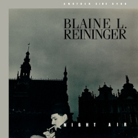 Record Review: Blaine L. Reininger - Night Air