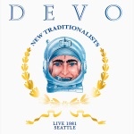 DEVO new traditionalists live in seattle 1981
