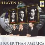 1996-heaven17-boggerthanamerica