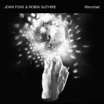 2009-johnfoxxrobinguthrie-mirrorball