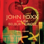 john foxx belbury circle - emptyavenuesUK10DA