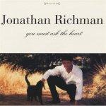 jonathan richman - youmustasktheheartUSCDA