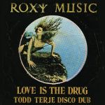 roxy music - loveisthedrugtoddterjediscodubDL