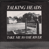 REDUX: Seminal Single: Talking Heads - Take Me To The River