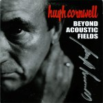 hugh cornwell - beyond acoustic fieldsUKCDA