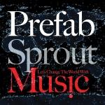 prefab sprout - letschangetheworldwithmusicUSCDA