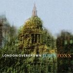 john foxx - londonovergrownUKCDA