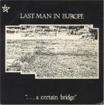 last man in europe - acertainbridgeUK7A