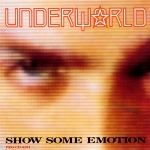 underworld - showsomeemotionUSPCDA
