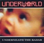underworld - underneaththeradarUS12A