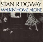 stan ridgeway - walkinhomealoneUSK12A