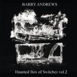 barry andrews - hauntedboxofswtches1+2UKCDRA