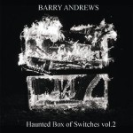 barry andrews - hauntedboxofswtches1+2UKCDRA