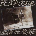 be-bop deluxe - liveintheairageUKCDA