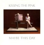 kissing the pink - maybethisdayUK12A