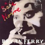 Bryan-Ferry_Bete-Noire-USCDA