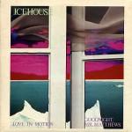icehouse-loveinmotionoz7a