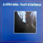 positive-noise-heartofdarknessuklpa