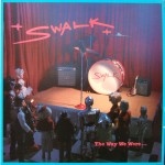 S.W.A.L.K.: The Way We Were