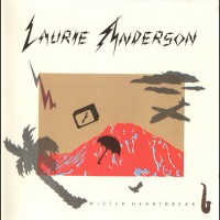 Record Review: Laurie Anderson - Mister Heartbreak [part 1]