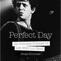 Book Week - Bettye Kronstad: Perfect Day; An Intimate Portrait Of Life With Lou Reed