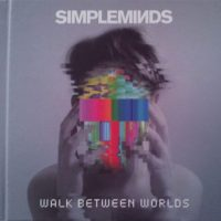 Record Review: Simple Minds - Walk Between Worlds [pt 1]