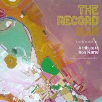 Record Review: Various • The Record Man - A Tribute To Ron Kane