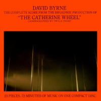 "30 Days: 30 Albums | David Byrne – The Complete Score From The Broadway Production Of ""The Catherine Wheel"""