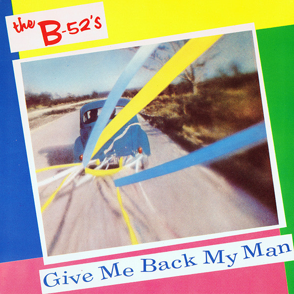 b-52's - give me back my man cover art