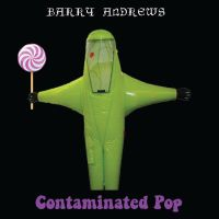 "Barry Andrews Fancies Making ""Contaminated Pop;"" Seeks Patrons"