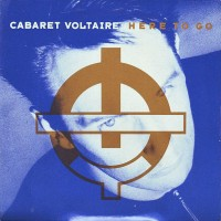 Record Review: Cabaret Voltaire - Here To Go UK CD5
