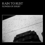 rain to rist flowers of doubt cover