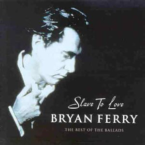 Bryan Ferry slave to love the best of the ballads CD cover