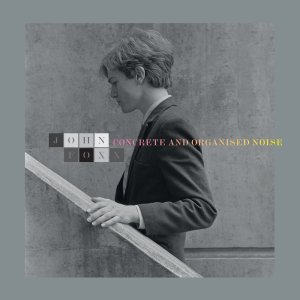 john foxx - concrete & organized noise UK LP cover