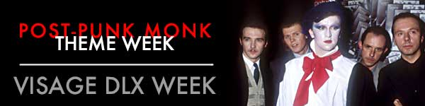 postpunkmonk theme week visage deluxe