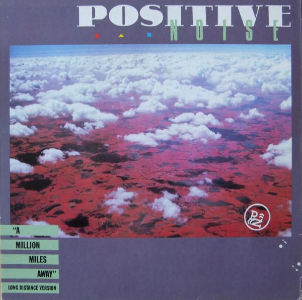 "positive noise - a million miles away UK 12"""
