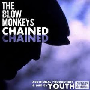 blow monkeys chained cover art