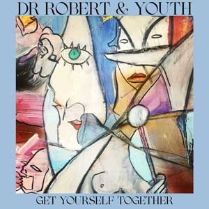 dr. robert + youth get yourself together cover art