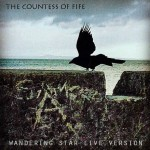 Countess Of Fife - wandering star live sart