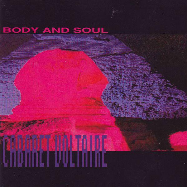 cabaret voltaire body + soul civer art