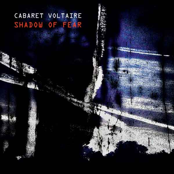 cabaret voltaire - shadow of fear cover art