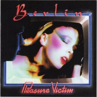 Record Review: Berlin - Pleasure Victim DLX RM US CD - Another Rubellan Triumph [part 1]