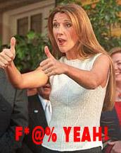 Celine Dion's hearty F-Yeah!