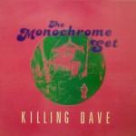 the monochrome set killing dave cover art
