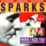 sparks - when I kiss you I Hear Charlie Parker Playing cover art
